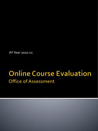 Online Course Evaluation Office of Assessment