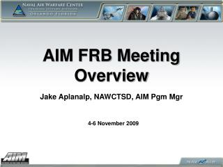 AIM FRB Meeting Overview
