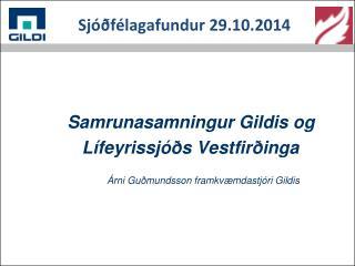 Sjóðfélagafundur 29.10.2014