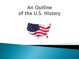 An Outline of the U.S. History
