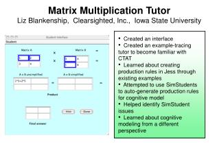 Matrix Multiplication Tutor Liz Blankenship,  Clearsighted, Inc.,  Iowa State University