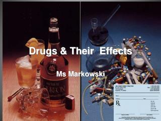 Drugs & Their  Effects