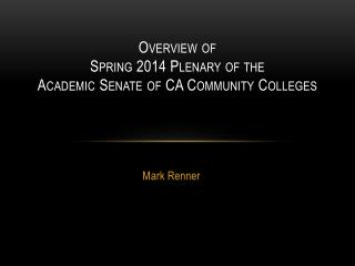 Overview of Spring 2014 Plenary of the Academic Senate of CA Community Colleges