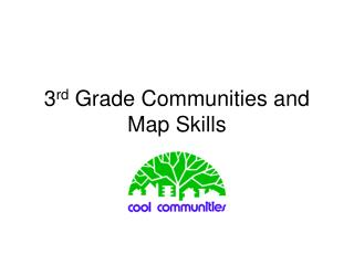 3 rd  Grade Communities and Map Skills