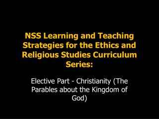 NSS Learning and Teaching Strategies for the Ethics and Religious Studies Curriculum Series: