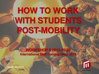 How to work with students post-mobility WORKSHOP II 2013-05-29