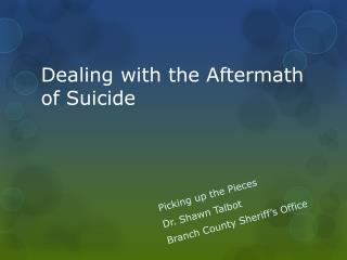 Dealing with the Aftermath of Suicide