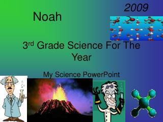 3 rd  Grade Science For The Year