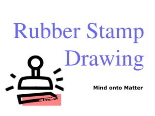 Rubber Stamp Drawing