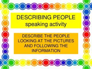DESCRIBING PEOPLE speaking activity