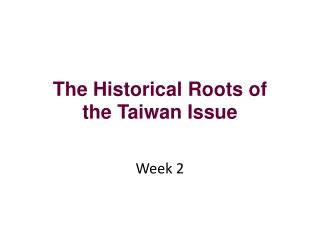 The Historical Roots of the Taiwan Issue