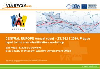 CENTRAL EUROPE Annual event – 23./24.11.2010, Prague Input to the cross-fertilisation workshop
