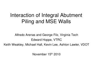Interaction of Integral Abutment Piling and MSE Walls