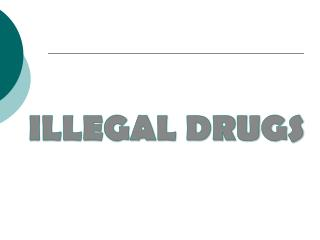 ILLEGAL DRUGS