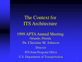 The Context for ITS Architecture 1999 APTA Annual Meeting Orlando, Florida