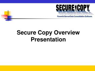 Secure Copy Overview Presentation
