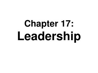 Chapter 17: Leadership