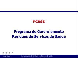 PGRSS Programa de Gerenciamento   Resíduos de Serviços de Saúde