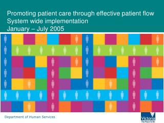 Promoting patient care through effective patient flow System wide implementation