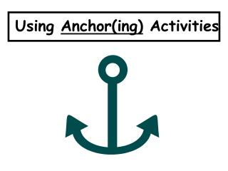 Using Anchor(ing) Activities