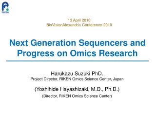Next Generation Sequencers and Progress on Omics Research