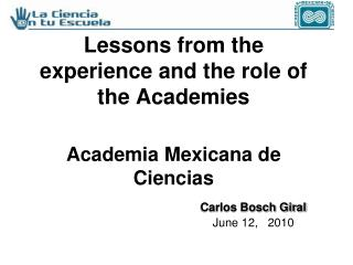 Lessons from the experience and the role of the Academies  Academia Mexicana de Ciencias