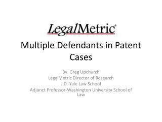 Multiple Defendants in Patent Cases