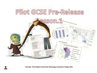 Pilot GCSE Pre-Release Lesson.1