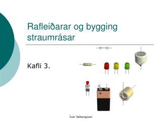 Rafleiðarar og bygging straumrásar