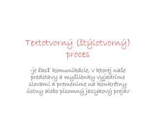 Textotvorný (štýlotvorný) proces
