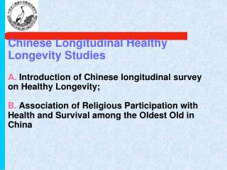 A. A BRIEF INTRODUCTION to Chinese Longitudinal Survey on Healthy Longevity