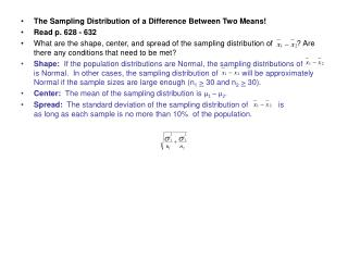 The Sampling Distribution of a Difference Between Two Means! Read p. 628 - 632