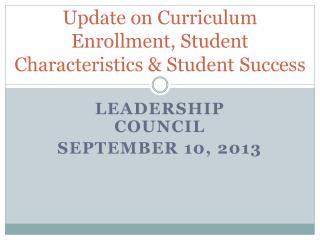 Update on Curriculum Enrollment, Student Characteristics & Student Success