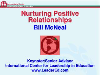 Keynoter/Senior Advisor International Center for Leadership in Education LeaderEd
