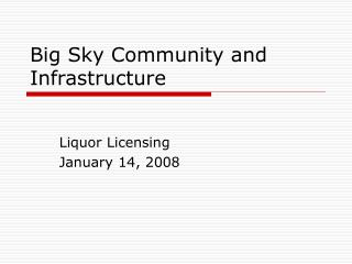 Big Sky Community and Infrastructure