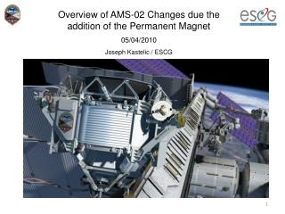 Overview of AMS-02 Changes due the addition of the Permanent Magnet 05/04/2010