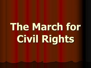 The March for Civil Rights