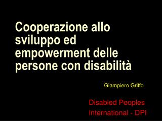 Giampiero Griffo Disabled Peoples      International - DPI