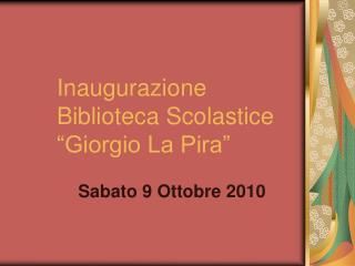 """Inaugurazione Biblioteca Scolastice """"Giorgio La Pira"""""""