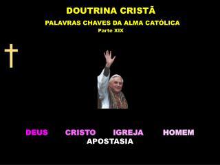 DEUS CRISTO IGREJA HOMEM APOSTASIA