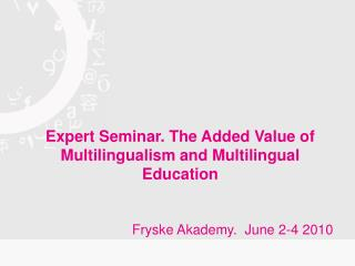 Expert Seminar. The Added Value of Multilingualism and Multilingual Education