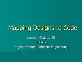 Mapping Designs to Code