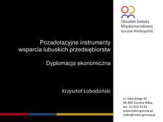 Pozadotacyjne instrumenty wsparcia lubuskich przedsiębiorstw Dyplomacja ekonomiczna