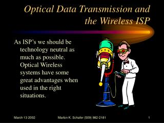 Optical Data Transmission and the Wireless ISP