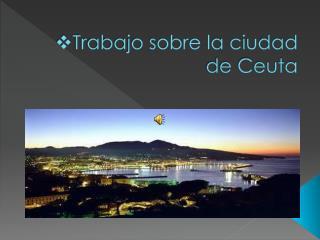 Trabajo sobre la ciudad de Ceuta