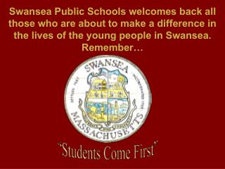 Swansea Public Schools welcomes back all those who are about to make a difference in the lives of the young people in Sw