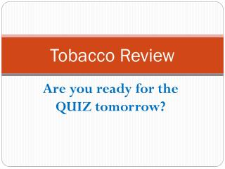 Tobacco Review