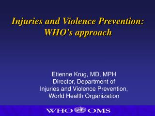 Injuries and Violence Prevention: WHO's approach