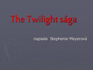 The Twilight sága