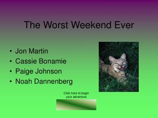 The Worst Weekend Ever